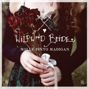 "CD, ""Wildwood Bride,"" by Molly Pinto Madigan"