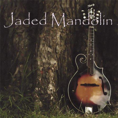 Jaded Mandolin, by Jaded Mandolin,  2007