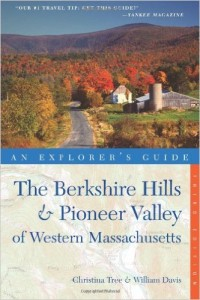 Explorer's Guide Berkshire Hills & Pioneer Valley of Western Massachusetts (Third Edition) (Explorer's Complete), Christina Tree