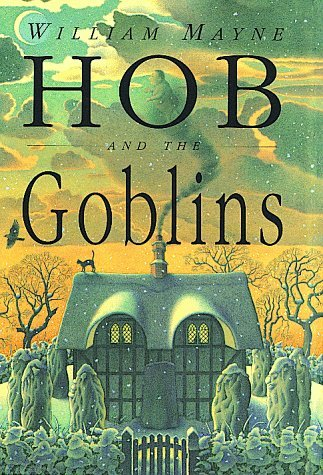 """Hob and the Goblins,"" by William Mayne"