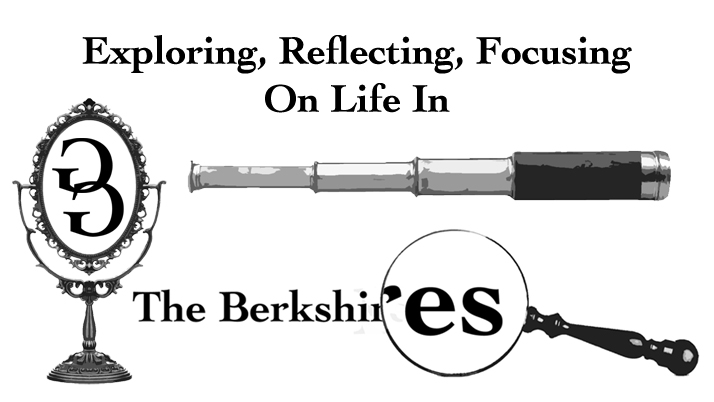 Exploring, Reflecting, Focusing on Life in the Berkshires