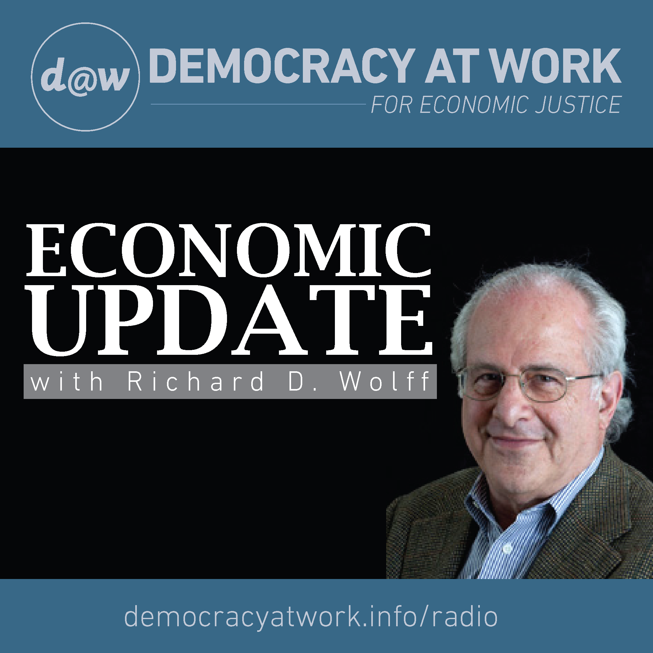 """""""Economic Update with Richard D, Wolff"""" airs on Greylock Nation weekly on Friday mornings at 10 EST and repeats on the following Monday at 2 p.m. EST."""