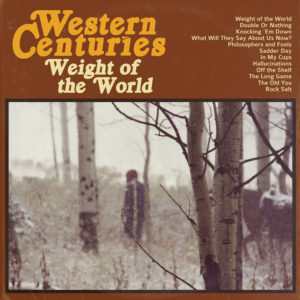 Western Centuries debut release, Weight of the World.