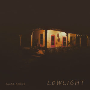 Low Light, Eliza Edens' debut EP, dropped to critical acclaim in 2017.